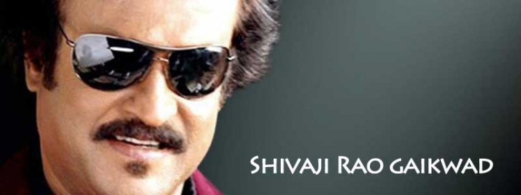 Rajnikanth is Shivaji Rao Gaikwad