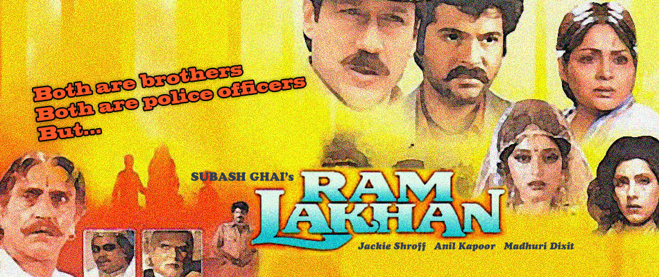 Ram Lakhan is a 1989 Bollywood film