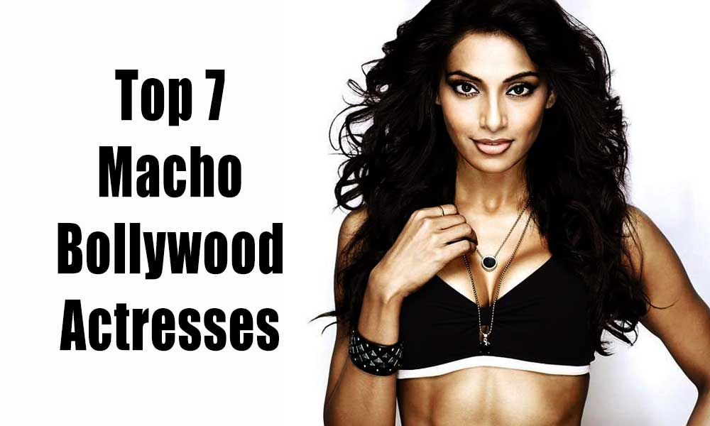 top-7-macho-actresses-of-bollywood