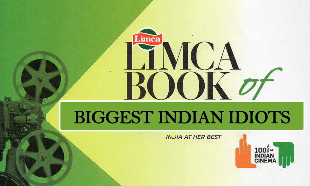 lIMCA BOOK OF BIGGEST INDIAN IDIOTS