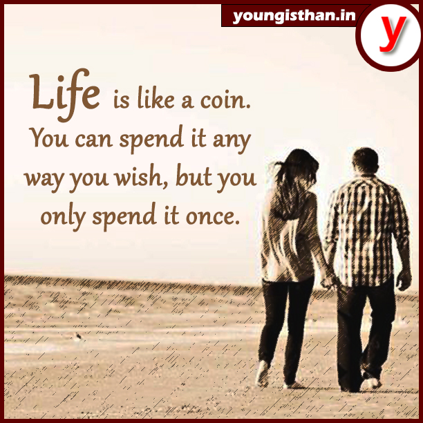 Life is like a coin