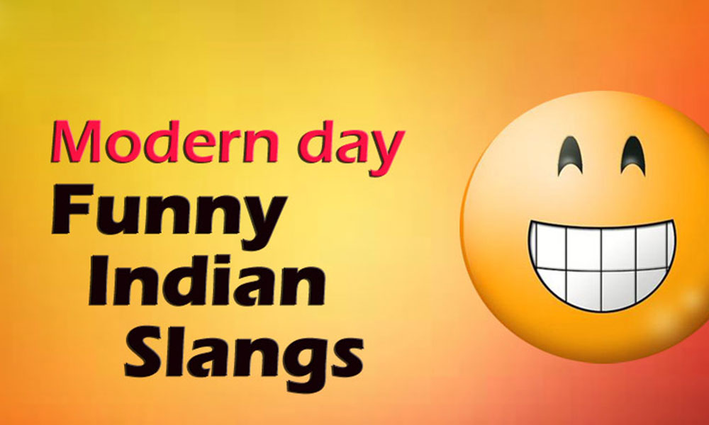 Hilarious Indian slangs