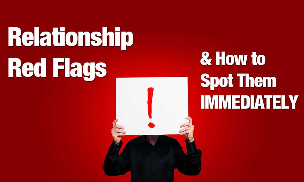 Red flags for break up