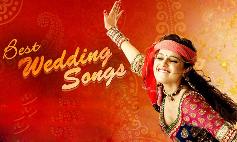 Bollywood wedding songs